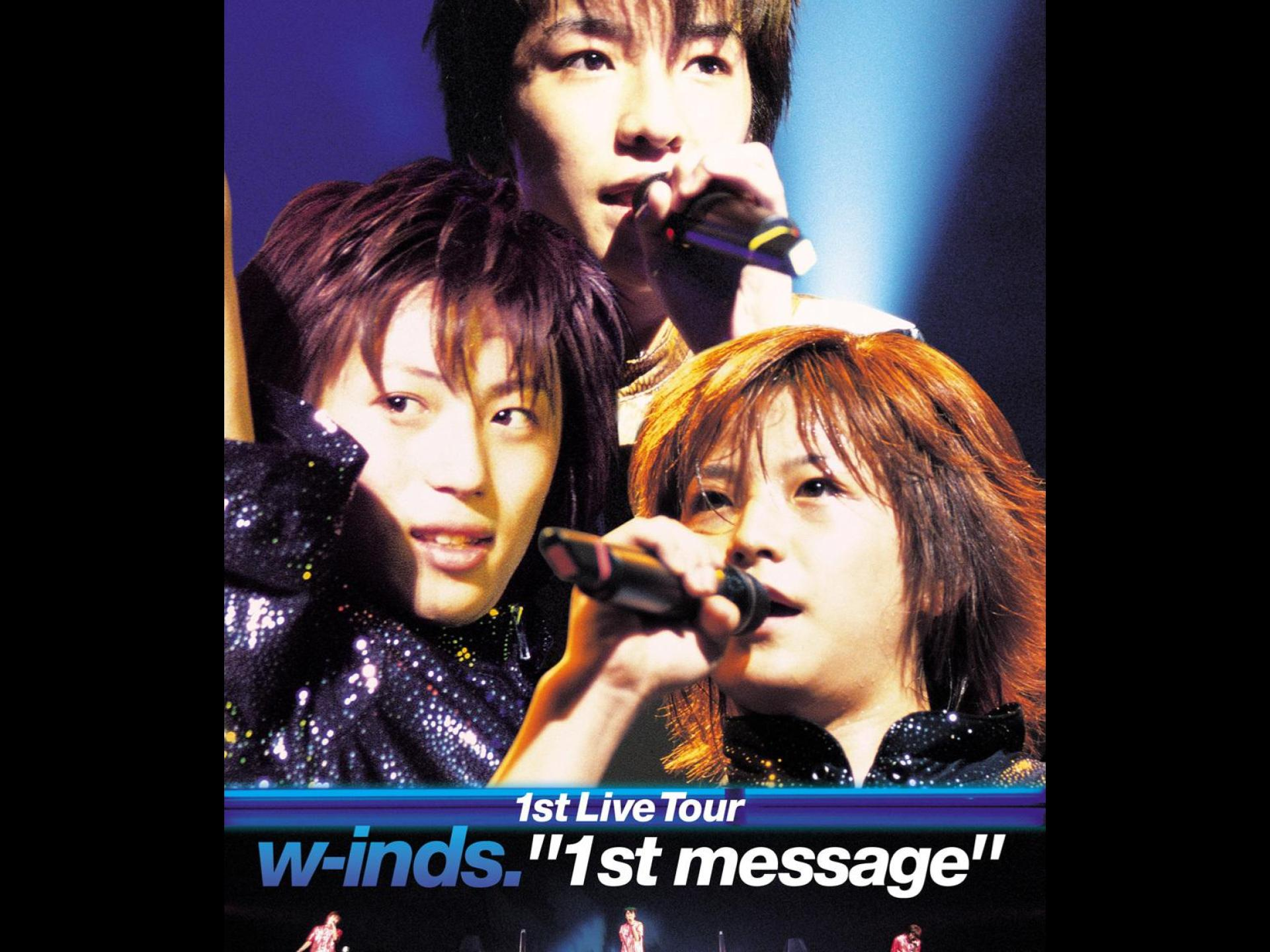 "w-inds. 1st Live Tour ""1st message"""