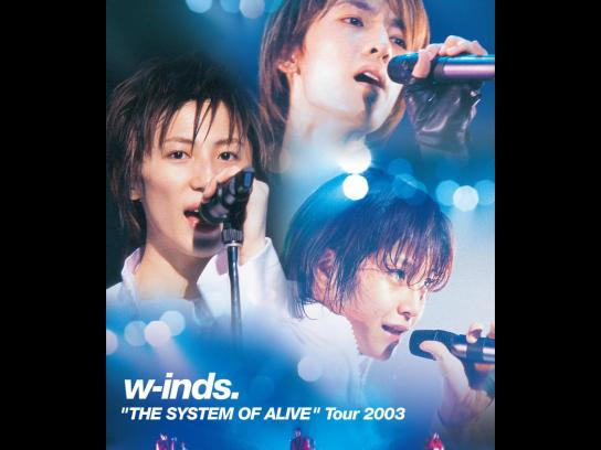"""w-inds. """"THE SYSTEM OF ALIVE""""Tour 2003"""