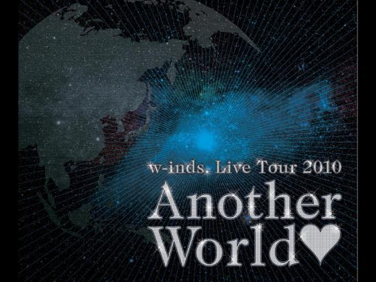 "w-inds. Live Tour 2010 ""Another World"""