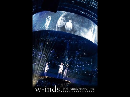 w-inds.15th Anniversary Live
